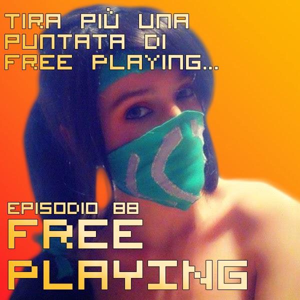 Episodio #88: Tira più una puntata di Free Playing...