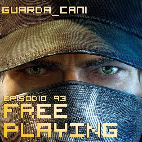 Free Playing #93: Guarda_Cani