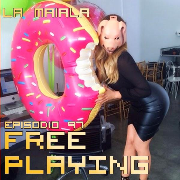 Free Playing #97: La Maiala