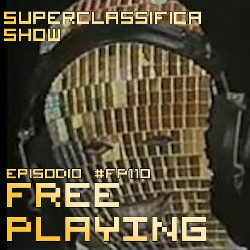 Free Playing #FP110: SUPERCLASSIFICA SHOW