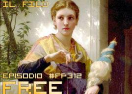 Free Playing #FP312: UN DISCORSO DI CUI HO PERSO UN POCHINO IL FILO